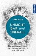 Anke Wilde: Unsichtbar und überall