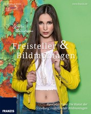 Freisteller & Bildmontagen - Foto oder Fake: Die Kunst der Erstellung realistischer Bildmontagen