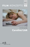 Jörn Glasenapp: Film-Konzepte 42: Caroline Link