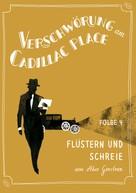 Akos Gerstner: Verschwörung am Cadillac Place 4: Flüstern und Schreie