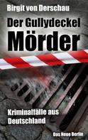 Birgit von Derschau: Der Gullydeckelmörder ★★★★
