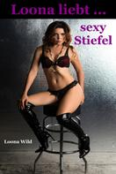 Loona Wild: Loona liebt ... sexy Stiefel ★