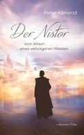 Peter Allmend: Der Nistor: Vom Wirken eines verborgenen Meisters