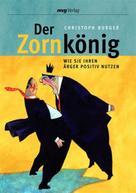 Christoph Burger: Der Zornkönig