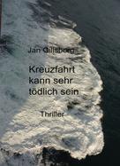 Jan Gillsborg: Kreuzfahrt kann sehr tödlich sein