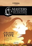 Elias Albrecht: Masters of Fiction 3: Jurassic Hype - Urzeitgiganten beherrschen die Leinwand