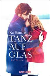 Tanz auf Glas - Roman