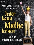 Anne Lene Johnsen: Jeder kann Mathe lernen ★★★★