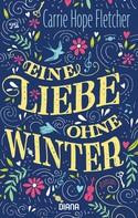 Carrie Hope Fletcher: Eine Liebe ohne Winter ★★★★