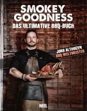 Smokey Goodness - Das ultimative BBQ-Buch