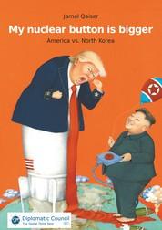 My nuclear button is bigger - America vs. North Korea