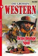 R. S. Stone: Die großen Western 150 ★★★★