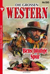Die großen Western 150 - Bens blutige Spur