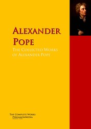 The Collected Works of Alexander Pope - The Complete Works PergamonMedia