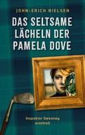 John-Erich Nielsen: Das seltsame Lächeln der Pamela Dove
