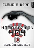 Claudia Kern: Homo Sapiens 404 Band 10: Blut, überall Blut ★★★★★