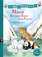 Patricia Schröder: Erst ich ein Stück, dann du! - Nanuk - Ein kleiner Eisbär findet Freunde ★★★★★
