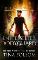 Tina Folsom: Entfesselter Bodyguard (Hüter der Nacht - Buch 2) ★★★★★