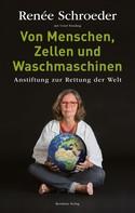 Renèe Schroeder: Von Menschen, Zellen und Waschmaschinen