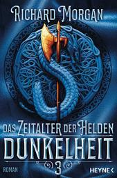 Das Zeitalter der Helden 3 – Dunkelheit - Roman