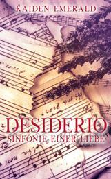 Desiderio: Sinfonie einer Liebe