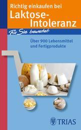 Richtig einkaufen bei Laktose-Intoleranz - Für Sie bewertet: Über 900 Lebensmittel und Fertigprodukte