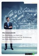 Elke Linnenschmidt: Die Bewertung von Start-Ups. Bewertungsverfahren und die Bestimmung des Diskontierungszinssatzes