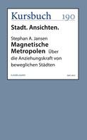 Stephan A. Jansen: Magnetische Metropolen