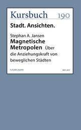 Magnetische Metropolen - Über die Anziehungskraft von beweglichen Städten