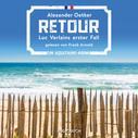 Alexander Oetker: Retour - Luc Verlain, Band 1 (Ungekürzt) ★★★★★