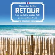 Retour - Luc Verlain, Band 1 (Ungekürzt)