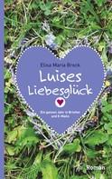 Elisa Maria Brock: Luises Liebesglück
