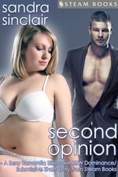 Second Opinion - A Sexy Romantic Billionaire BBW Dominance/Submissive Short Story from Steam Books