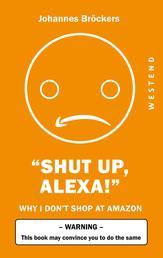Shut up, Alexa!