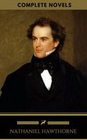 Nathaniel Hawthorne: Nathaniel Hawthorne: The Complete Novels (Golden deer Classics)