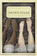 Michael A. Pyle: White Sugar, Brown Sugar