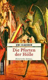 Die Pforten der Hölle - Historischer Roman