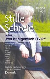 Stille Schreie oder: WER IST EIGENTLICH ELVIS