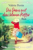 Valérie Perrin: Die Dame mit dem blauen Koffer ★★★★