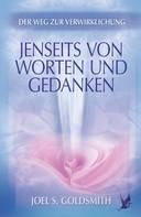 Joel S. Goldsmith: Jenseits von Worten und Gedanken