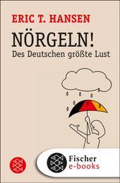 Nörgeln! - Des Deutschen größte Lust
