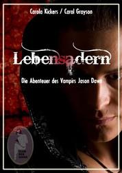 Lebensadern - Die Abenteuer des Vampirs Jason Dawn