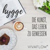Hygge – Die Kunst, das Leben zu geniessen - Wohlfühlguide für Gemütlichkeit, Zufriedenheit, Geborgenheit