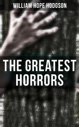 The Greatest Horrors of William Hope Hodgson
