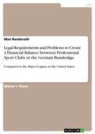 Max Randerath: Legal Requirements and Problems to Create a Financial Balance between Professional Sport Clubs in the German Bundesliga