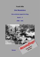 Frank Hille: Drei Musketiere - Eine verlorene Jugend im Krieg, Sammelband 1 ★★★★★