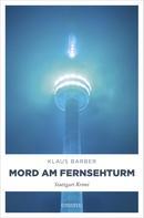 Klaus Barber: Mord am Fernsehturm ★★★★★