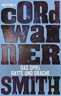 Cordwainer Smith: Das Spiel Ratte und Drache -