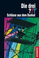 Brigitte Henkel-Waidhofer: Die drei ???, Schüsse aus dem Dunkel (drei Fragezeichen) ★★★★