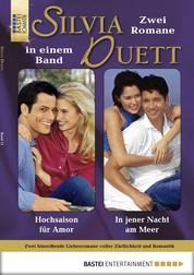 Silvia-Duett - Folge 11 - Hochsaison für Amor/In jener Nacht am Meer